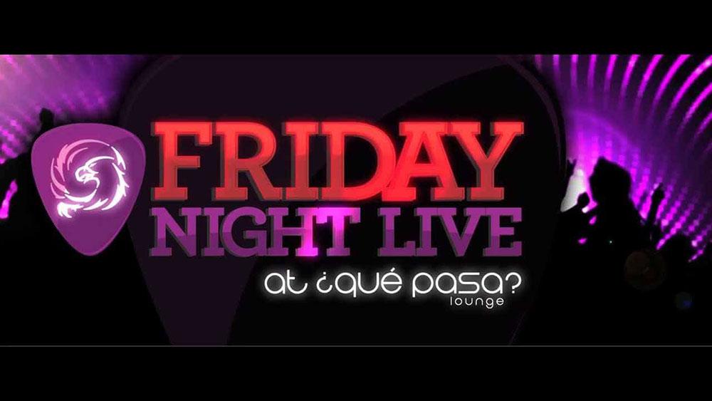 Friday Night Live at ¿Qué Pasa Lounge